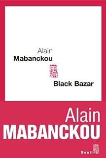 Black Bazar : roman, Mabanckou, Alain