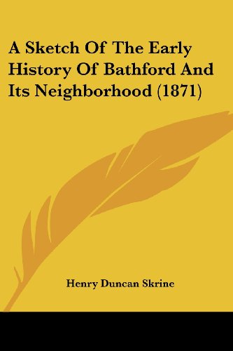 A Sketch of the Early History of Bathford and Its Neighborhood (1871)