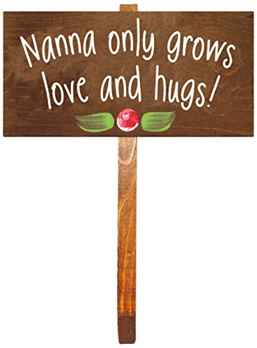 """Nanna Only Grows Love and Hugs!"" Wooden Garden Stake"