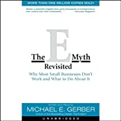 The E-Myth Revisited: Why Most Small Business Don't Work and What to Do About It | [Michael E. Gerber]