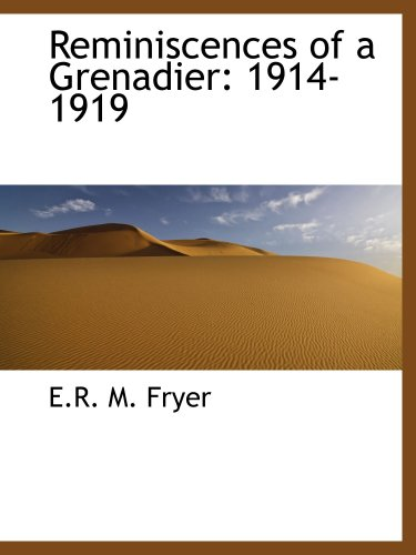 Reminiscences of a Grenadier: 1914-1919