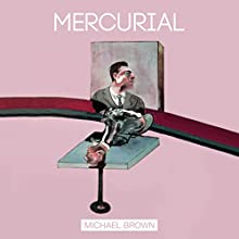Mercurial Audiobook by Michael Brown Narrated by Michael Brown