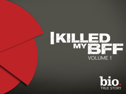 I Killed My BFF Season 1
