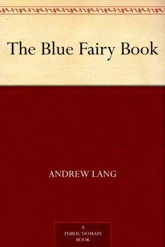The Blue Fairy Book: Andrew Lang's Fairy Books Series, Book 1