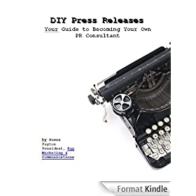 DIY Press Releases: Your Guide to Becoming Your Own PR Consultant (English Edition)