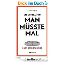 Die Generation Man-m�sste-mal: Eine Streitschrift