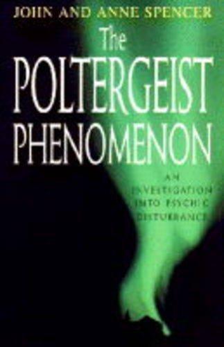 The Poltergeist Phenomenon: An Investigation inyo Psychic Disturbance