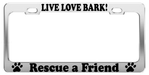 LIVE LOVE BARK! RESCUE A FRIEND ANIMAL LOVER LICENSE PLATE FRAME CAR ACCESSORIES