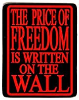 The Price of Freedom is written on the wall