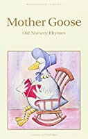 Mother Goose: The Old Nursery Rhymes (Children's Classics)