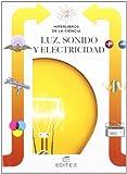 Luz, sonido y electricidad / Light, Sound and Electricity (Hiperlibros De La Ciencia/ Hiperlibros of Science) (Spanish Edition)