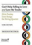[(Elvis Presley Love Songs for String Quartet: Can't Help Falling in Love and Love Me Tender)] [Author: Elvis Presley] published on (October, 2009)
