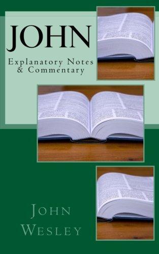 John: Explanatory Notes & Commentary by John Wesley (2015-06-23)