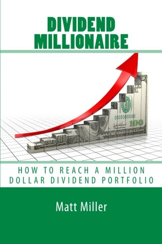 Dividend Millionaire: How To Reach A Million Dollar Dividend Portfolio