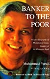 img - for Banker to the Poor - The Autobiography of Muhammad Yunus, Founder of the Grameen Bank book / textbook / text book