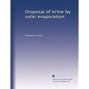 Disposal of brine solar evaporation