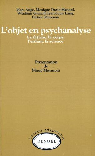 lobjet-en-psychanalyse-le-fetiche-le-corps-lenfant-la-science-lespace-analytique