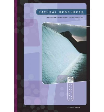 -natural-resources-using-and-protecting-earths-supplies-by-darlene-r-stille-jan-2005