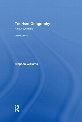 Tourism Geography: A New Synthesis (Routledge Contemporary Human Geography Series)