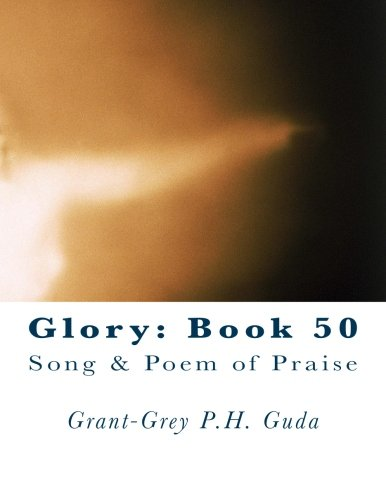 Glory: Book 50: Song & Poem of Praise PDF