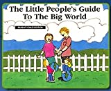 The Little People's Guide to the Big World