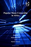 img - for Popular Music Censorship in Africa (Ashgate Popular and Folk Music Series) book / textbook / text book
