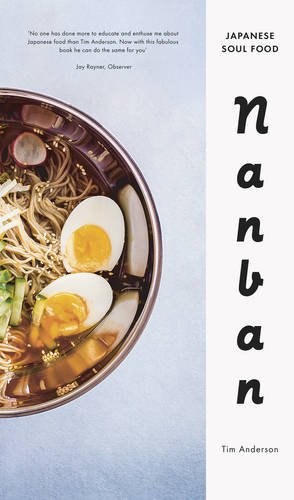 Nanban: Japanese Soul Food by Tim Anderson