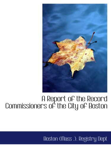 A Report of the Record Commissioners of the City of Boston