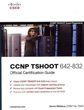 CCNP TSHOOT 642-832 Official Certification Guide...