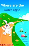 Where are the Easter Eggs?: An Easter Counting book for Children