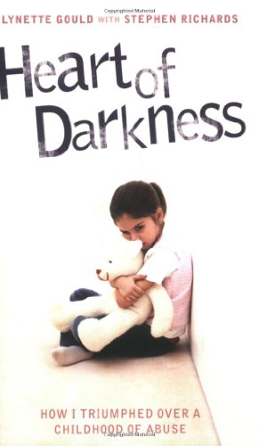 Heart of Darkness: How I Triumphed Over a Childhood of Abuse
