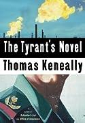 The Tyrant's Novel (Keneally, Thomas) by Thomas Keneally cover image