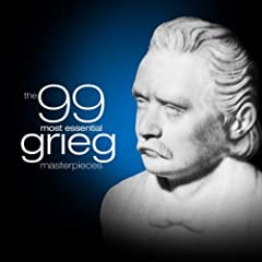 The 99 Most Essential Grieg Masterpieces