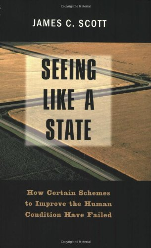 Seeing like a State: How Certain Schemes to Improve the...