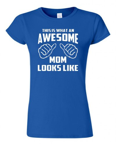 This is What an Awesome Mom Looks Like Shirt - Choice of Colors