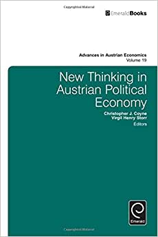 New Thinking In Austrian Political Economy (Advances In Austrian Economics)