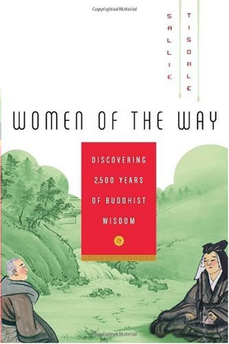 Women of the Way: Discovering 2,500 Years of Buddhist Wisdom PDF