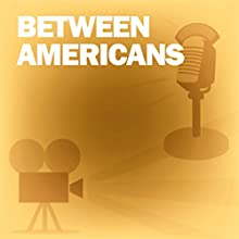 Between Americans: Classic Movies on the Radio Radio/TV Program by Screen Guild Theater Narrated by Orson Welles