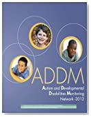 Autism and Developmental Disabilities Monitoring Network - 2012: Community Report From the Autism and Developmental Disabilities Monitoring (ADDM) Network