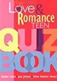 img - for The Love and Romance Teen Quiz Book book / textbook / text book