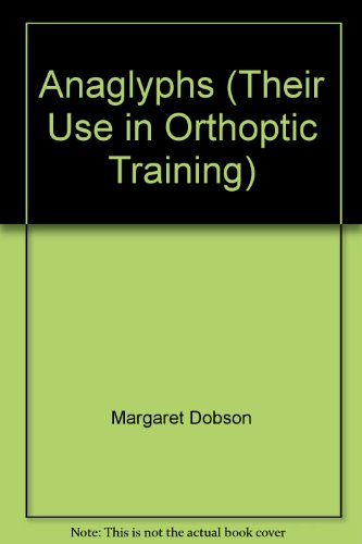 Anaglyphs (Their Use in Orthoptic Training) PDF