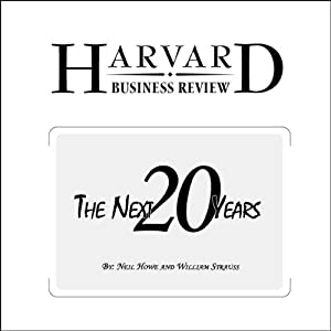 The Next 20 Years: How Customer and Workforce Attitudes Will Evolve (Harvard Business Review) | [Neil Howe, William Strauss]