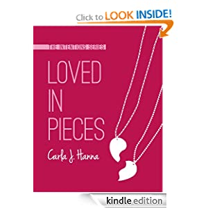 Free Kindle Book: Loved In Pieces (The Intentions Series), by Carla J Hanna. Publication Date: August 31, 2012