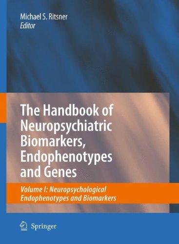 the-handbook-of-neuropsychiatric-biomarkers-endophenotypes-and-genes-volume-i-neuropsychological-end