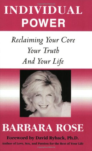 Individual Power Reclaiming Your Core Your Truth and Your Life097414651X