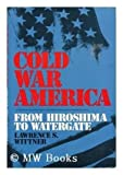 img - for Cold war America;: From Hiroshima to Watergate book / textbook / text book