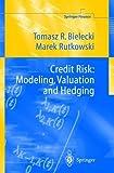 Credit Risk: Modeling, Valuation and Hedging (Springer Finance)