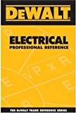 DEWALT Electrical Professional Reference Based on 2005 NEC