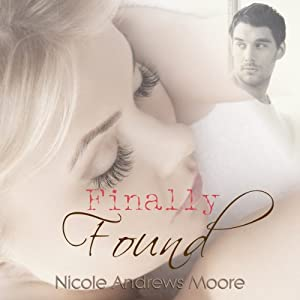Finally Found | [Nicole Andrews Moore]