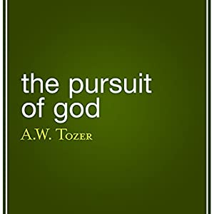 The Pursuit of God | [A. W. Tozer]